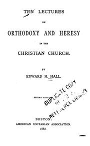 Cover of: Ten lectures on orthodoxy & heresy in the Christian church