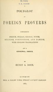 Cover of: A polyglot of foreign proverbs: comprising French, Italian, German, Dutch, Spanish, Portuguese, and Danish, with English translations and a general index.
