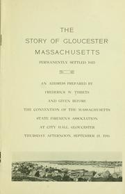 Cover of: The  story of Gloucester, Massachusetts, permanently settled 1623 | Frederick Washington Tibbets