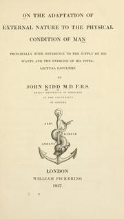 Cover of: On the adaptation of external nature to the physical condition of man | Kidd, John