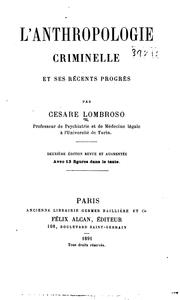 Cover of: L' anthropologie criminelle et ses récents progrès