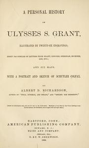 Cover of: A personal history of Ulysses S. Grant | Albert D. Richardson