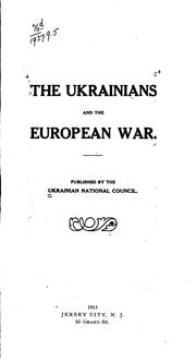 Cover of: The Ukrainians and the European war. | Ukrainian National Council (U.S.)
