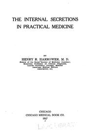 The internal secretions in practical medicine by Henry Robert Harrower