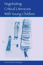 Cover of: Negotiating Critical Literacies with Young Children (Language, Culture, and Teaching Series) (Volume in the Language, Culture, and Teaching Series)