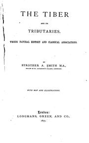 Cover of: Tiber and its tributaries. | Strother Ancrum Smith