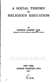 A social theory of religious education by George Albert Coe