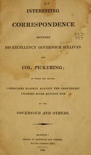 Cover of: Interesting correspondence between His Excellency Governor Sullivan and Col. Pickering