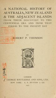 Cover of: A national history of Australia, New Zealand & the adjacent islands | Robert P. Thomson