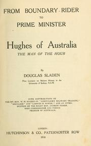 Cover of: From boundary-rider to prime minister, Hughes of Australia, the man of the hour