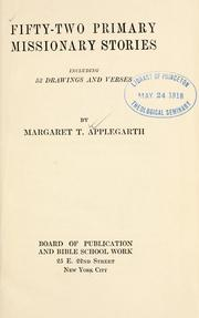 Cover of: Fifty-two primary missionary stories | Margaret T. Applegarth