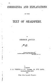 Cover of: Corrigenda and explanations of the text of Shakspere. | Gould, George of Bermondsey.