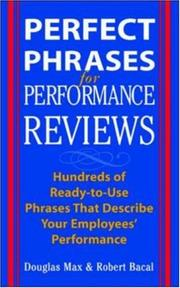 Cover of: Perfect Phrases for Performance Reviews: Hundreds of Ready-to-Use Phrases That Describe Your Employees' Performance