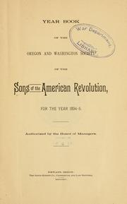 Cover of: Year book of the Oregon and Washington Society of the Sons of the American Revolution, for the year 1894-5 ... | Sons of the American Revolution. Oregon and Washington Society.