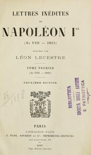 Cover of: Lettres inédites de Napoléon Ier (an VIII-1815) | Napoleon I Emperor of the French