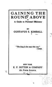 Cover of: Gaining the round above | Gustavus Sylvester Kimball