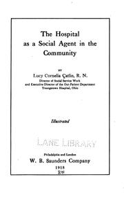 Cover of: hospital as a social agent in the community | Lucy Cornelia Catlin