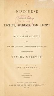 Cover of: A discourse delivered before the Faculty, students, and alumni of Dartmouth College: on the day preceding commencement, July 27, 1853, commemorative of Daniel Webster.