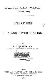 Cover of: Literature of sea and river fishing | John Jackson Manley