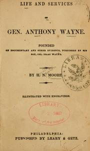 Cover of: Life and services of Gen. Anthony Wayne. | H. N. Moore