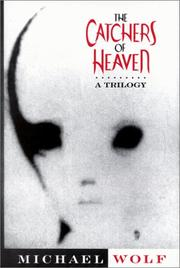 Cover of: The catchers of heaven by Wolf, Michael