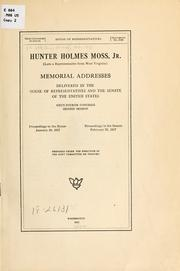 Cover of: Hunter Holmes Moss, jr. (late a representative from West Virginia) | U. S. Congress