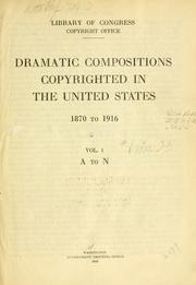 Cover of: Dramatic compositions copyrighted in the United States, 1870 to 1916 ... | Library of Congress. Copyright Office.
