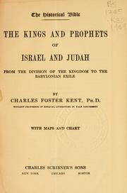 Cover of: The kings and prophets of Israel and Judah, from the division of the kingdom to the Babylonian exile