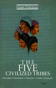 Cover of: The five civilized tribes-- Cherokee, Chickasaw, Choctaw, Creek, Seminole