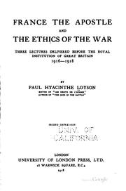 Cover of: France, the apostle, and The ethics of the war | Loyson, Paul Hyacinthe