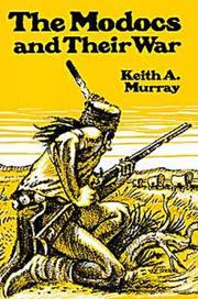 Cover of: The Modocs and Their War (Civilization of the American Indian Series) | Keith A. Murray