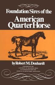 Foundation Sires of the American Quarter Horse by Robert Moorman Denhardt