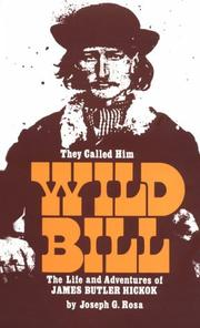 They called him Wild Bill by Joseph G. Rosa
