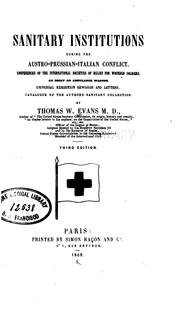 Cover of: Sanitary institutions during the Austro-Prussian-Italian conflict. | Thomas Wiltberger Evans