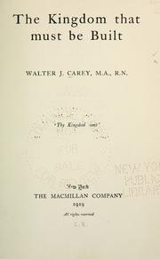 Cover of: kingdom that must be built. | Walter J. Carey