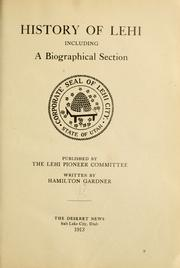 Cover of: History of Lehi, including a biographical section... | Hamilton Gardner