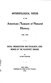 Cover of: Social organization and ritualistic ceremonies of the Blackfoot Indians
