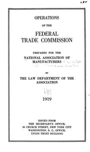 Cover of: Operations of the Federal Trade Commission | National Association of Manufacturers (U.S.). Law Dept.