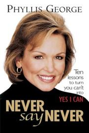 Never Say Never by Phyllis George