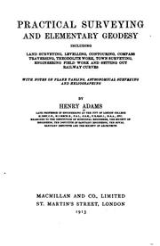 Cover of: Practical surveying and elementary geodesy | Henry Adams