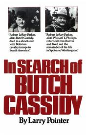 In Search of Butch Cassidy by Larry Pointer