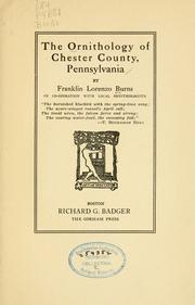 Cover of: ornithology of Chester County, Pennsylvania | Franklin Lorenzo Burns