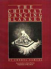 Cover of: The Chilkat Dancing Blanket | Cheryl Samuel