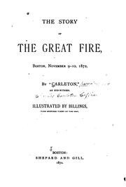 Cover of: The story of the great fire, Boston, November 9-10, 1872