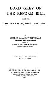 Lord Grey of the Reform bill by George Macaulay Trevelyan