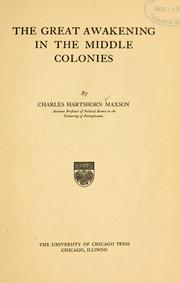 Cover of: The great awakening in the middle colonies | Charles Hartshorn Maxson