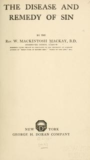 Cover of: disease and remedy of sin | W. Mackintosh Mackay