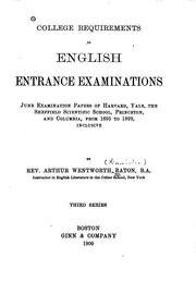 Cover of: College requirements in English entrance examinations (examination papers for 1893 and 1894)