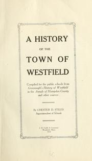 Cover of: history of the town of Westfield | Stiles, Chester, D.
