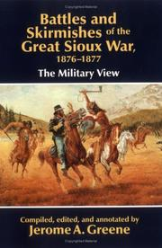 Cover of: Battles and Skirmishes of the Great Sioux War, 1876-1877